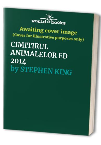 CIMITIRUL ANIMALELOR ED 2014 By STEPHEN KING