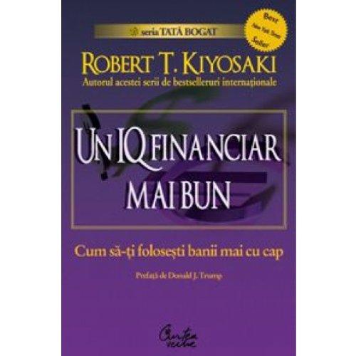 UN IQ FINANCIAR MAI BUN By ROBERT T KIYOSAKI