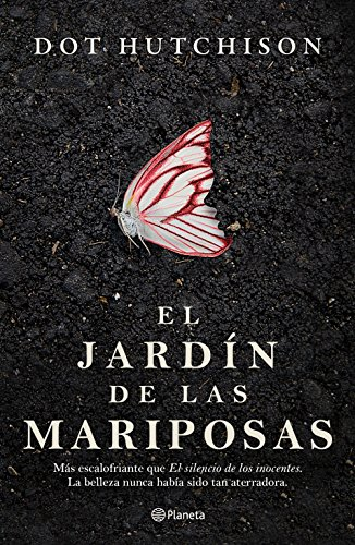 El Jardin de Las Mariposas By Dot Hutchison