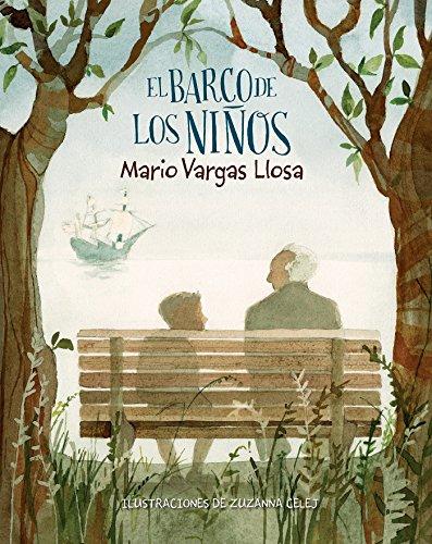 El Barco de Los Ninos / The Children's Ship By Mario Vargas Llosa