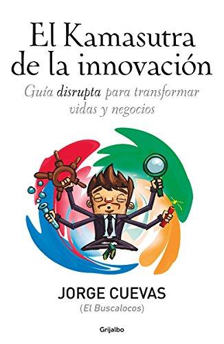 Kamasutra de la innovación, El By JORGE CUEVAS