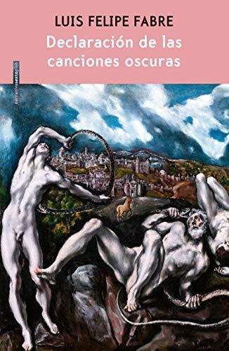 Declaración de las canciones oscuras By Luis Felipe Fabre