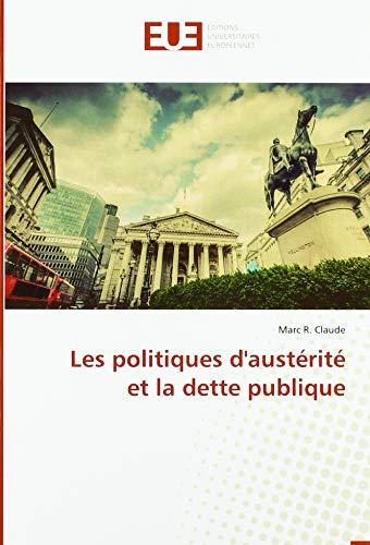 Les politiques d'austerite et la dette publique (OMN.UNIV.EUROP.) By Claude