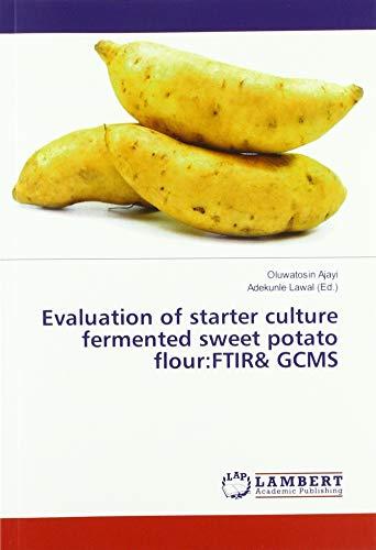 Ajayi, O: Evaluation of starter culture fermented sweet pota By Oluwatosin Ajayi
