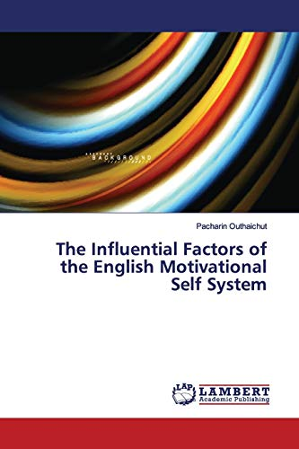 The Influential Factors of the English Motivational Self System By Pacharin Outhaichut