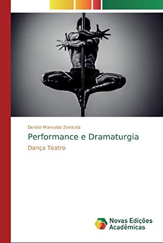 Performance e Dramaturgia By Denise Mancebo Zenicola