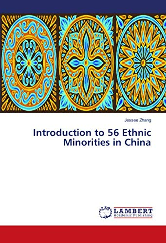 Introduction to 56 Ethnic Minorities in China By Jessee Zhang