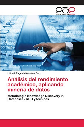 Analisis del rendimiento academico, aplicando mineria de datos By Lilibeth Eugenia Mendoza Corro