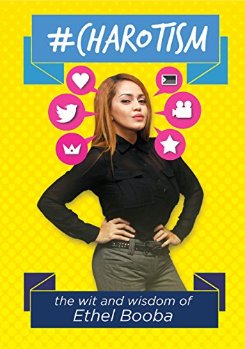 #Charotism : The wit and wisdom of Ethel Booba By Ethyl Booba