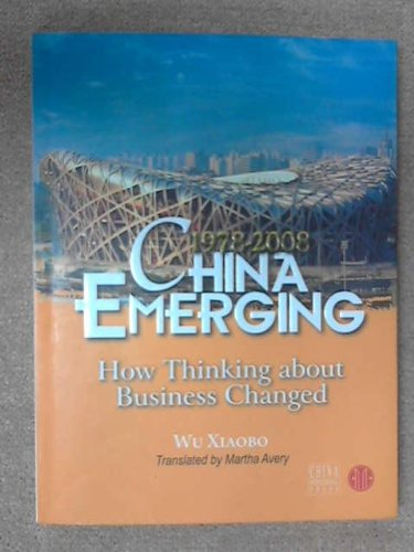 China Emerging 1978-2008 By Xiaobo Wu