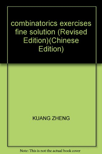 combinatorics exercises fine solution (Revised Edition)(Chinese Edition) By KUANG ZHENG