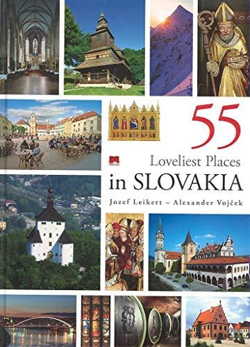 55 Loveliest Places in Slovakia By Alexander Vojcek Jozef Leikert