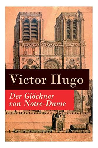 Der Gloeckner von Notre-Dame By Victor Hugo