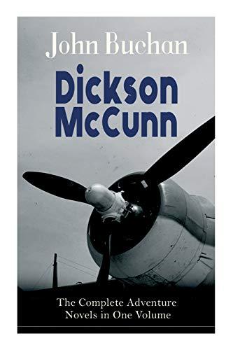 Dickson McCunn - The Complete Adventure Novels in One Volume By John Buchan