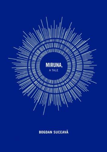 Miruna: A Tale By Bogdan Suceava