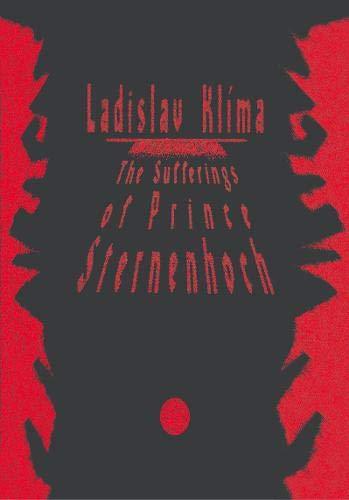 The Sufferings of Prince Sternenhoch By Ladislav Klima