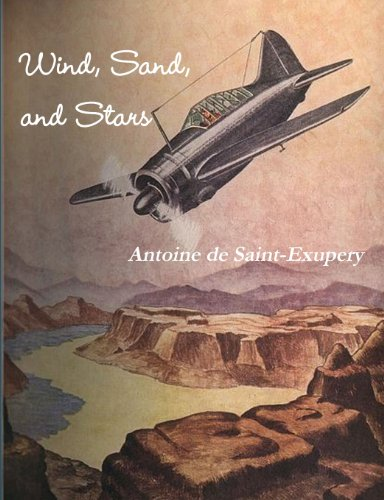 Wind, Sand, and Stars By Antoine De Saint-Exupery