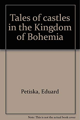 Tales of castles in the Kingdom of Bohemia By Eduard Petiska
