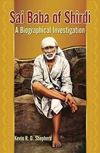Sai Baba of Shirdi von Kevin R D Shepherd