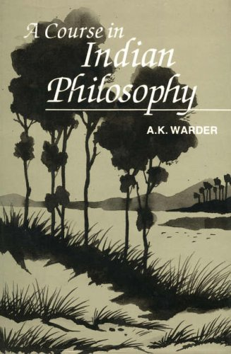 A Course in Indian Philosophy By A. K. Warder