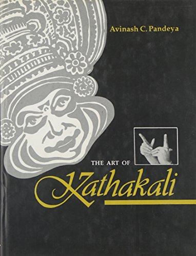 The Art of Kathakali By Avinash C. Pandeya