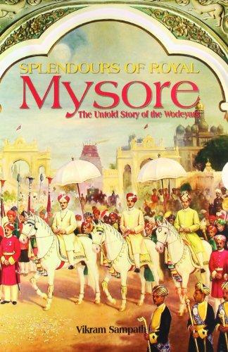 Splendours of Royal Mysore By Vikram Sampath