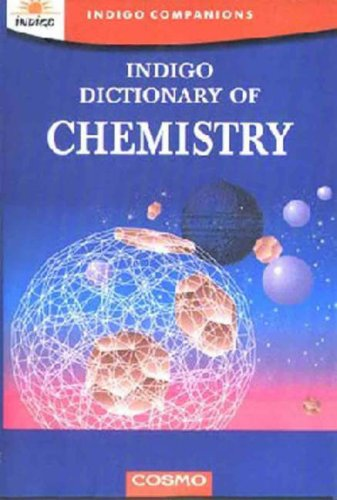 Indigo Dictionary of Chemistry by