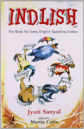 Indlish: The Book For Every English Speaking Indian By Jyoti Sanyal