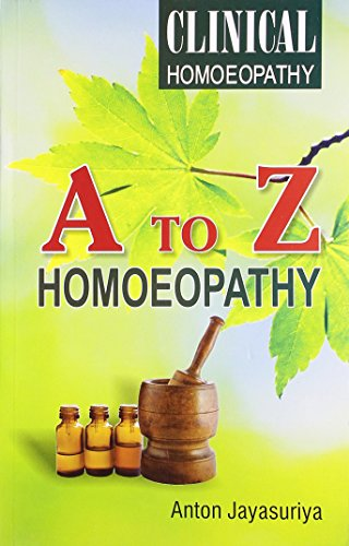 A to Z Homeopathy By Anton Jayasuriya