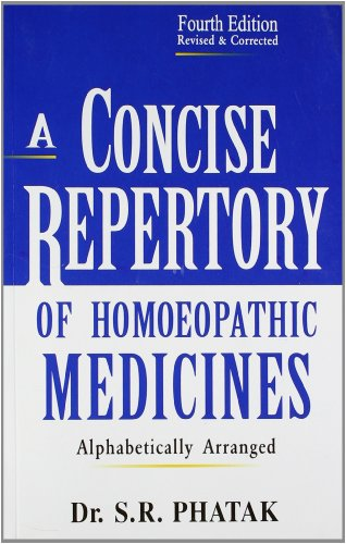 A CONCISE REPERTORY OF HOMEOPATHIC MEDICINES By S. R. Phatak
