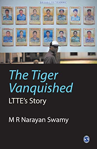 The Tiger Vanquished By M R Narayan Swamy
