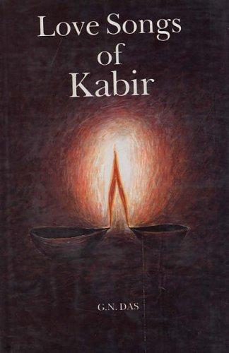 Love Songs of Kabir By G.N. Das