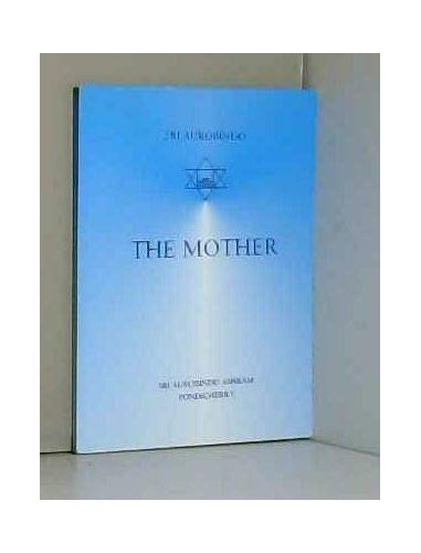 The Mother By Aurobindo Sri