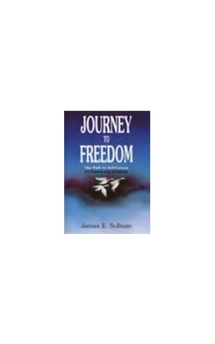 Journey to Freedom By James E. Sullivan