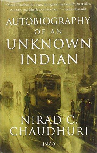 Autobiography of an Unknown Indian von Nirad C. Chaudhuri