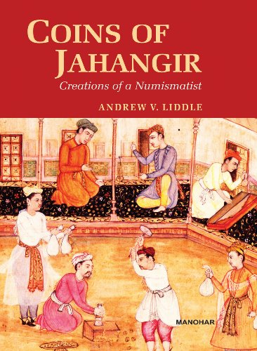 Coins of Jahangir By Andrew Liddle