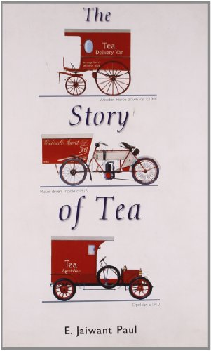 The Story of Tea By Paul E. Jaiwant