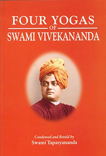 Four Yogas of Swami Vivekananda by Swami Tapasyananda