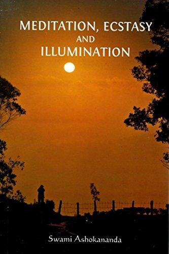 Meditation, Ecstasy and Illumination By Swami Ashakananda