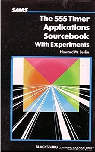 555 Timer Applications Sourcebook Experiments By H. Berlin
