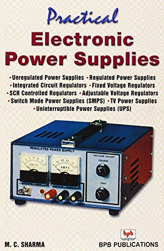 Practical Electronic Power Supplies By M. C. Sharma