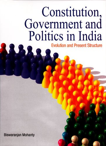 Constitution, Government & Politics in India By Biswaranjan Mohanty