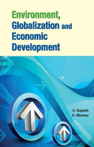 Environment, Globalization & Economic Development By G Rajaiah