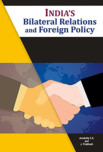 India's Bilateral Relations and Foreign Policy By Dr C A Josukutty
