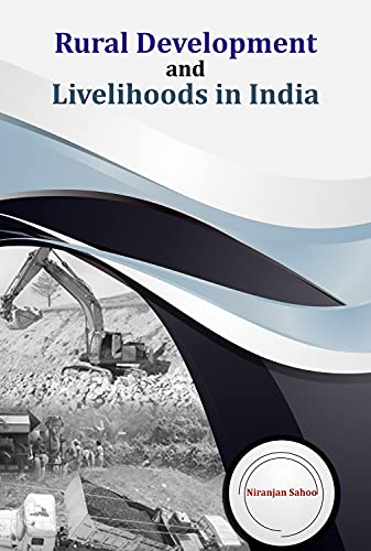 Rural Development and Livelihoods in India By Niranjan Sahoo