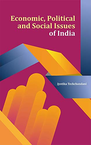 Economic, Political and Social Issues of India By Jyotika Teckchandani