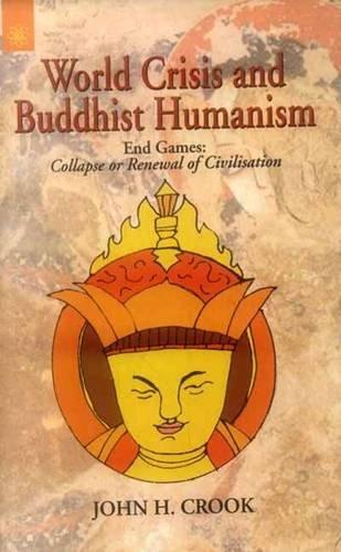 World Crisis and Buddhist Humanism By John H. Crook