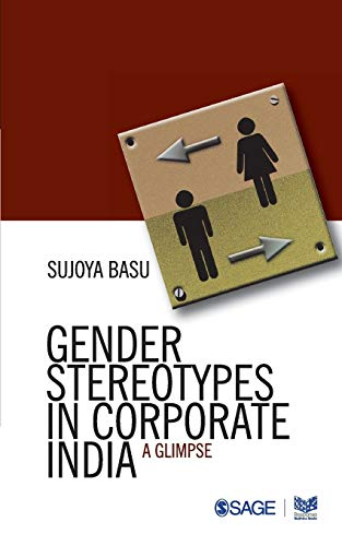 Gender Stereotypes in Corporate India By Sujoya Basu