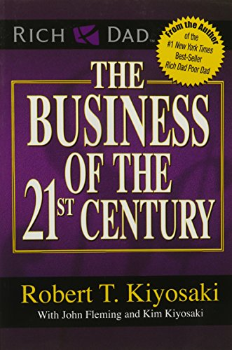 The Business of the 21st Century By Robert T. Kiyosaki
