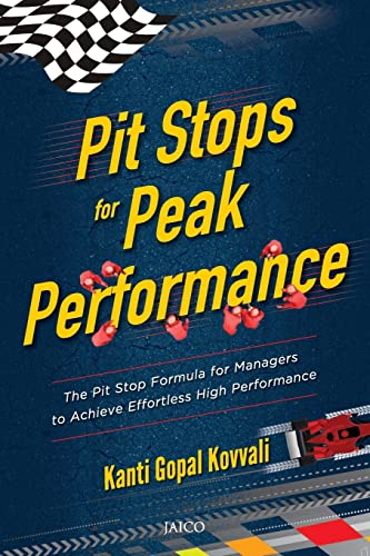 Pit Stops for Peak Performance By Kanti Gopal Kovvali